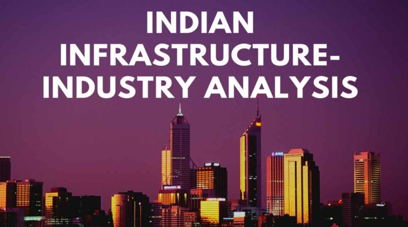 Indian infrastructure-industry analysis